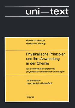 Physikalische Prinzipien und ihre Anwendung in der Chemie von Barrow,  Gordon M.