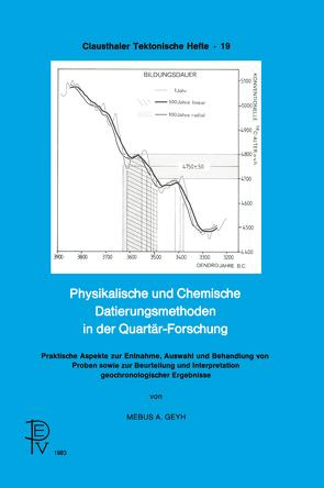 Physikalische und Chemische Datierungsmethoden in der Quartär-Forschung von Geyh,  Mebus A