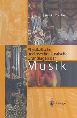 Physikalische und psychoakustische Grundlagen der Musik von Güss,  S., Mayer-Peiffer,  F., Roederer,  Juan G.