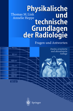 Physikalische und technische Grundlagen der Radiologie von Daldrup,  H.E., Fiebich,  M., Galanski,  M., Heppe,  Annelie, Link,  Thomas M., Meier,  N., Peters,  P.E.