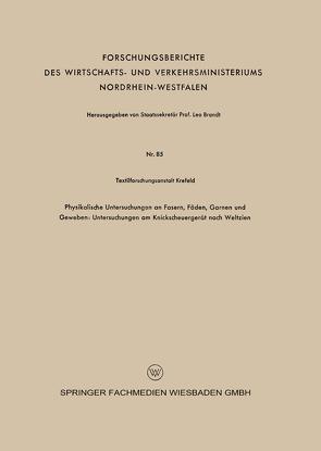Physikalische Untersuchungen an Fasern, Fäden, Garnen und Geweben: Untersuchungen am Knickscheuergerät nach Weltzien von Textilforschungsanstalt Krefeld
