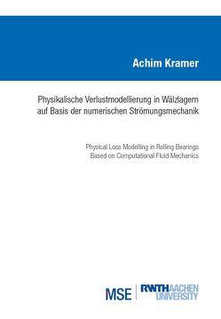 Physikalische Verlustmodellierung in Wälzlagern auf Basis der numerischen Strömungsmechanik von Krämer,  Achim
