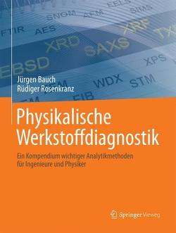 Physikalische Werkstoffdiagnostik von Bauch,  Jürgen, Rosenkranz,  Rüdiger