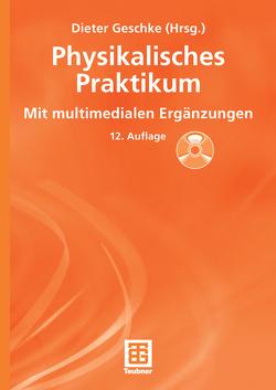 Physikalisches Praktikum von Ernst,  Horst, Geschke,  Dieter, Kirsten,  Peter, Schenk,  Wolfgang, Schneider,  Klaus-Peter, Wolff,  Christian