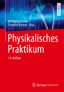 Physikalisches Praktikum von Beddies,  Gunter, Franke,  Thomas, Galvosas,  Petrik, Kremer,  Friedrich, Rieger,  Peter, Schenk,  Wolfgang