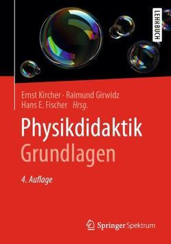 Physikdidaktik | Grundlagen von Fischer,  Hans E., Girwidz,  Raimund, Kircher,  Ernst