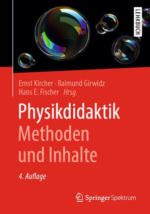 Physikdidaktik | Methoden und Inhalte von Fischer,  Hans E., Girwidz,  Raimund, Kircher,  Ernst