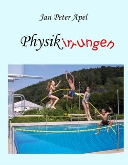 Physikirrungen von Apel,  Jan Peter, Apel,  Roswitha