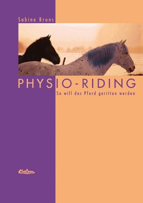 PHYSIO RIDING / PHYSIO-RIDING von Bruns,  Sabine