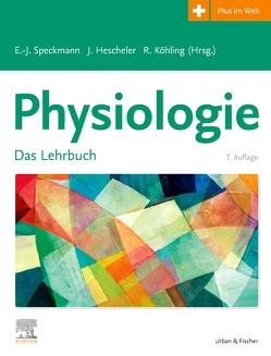 Physiologie von Hescheler,  Jürgen, Köhling,  Rüdiger, Speckmann,  Erwin-Josef