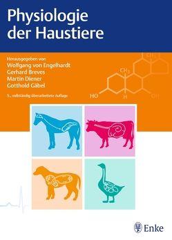 Physiologie der Haustiere von Breves,  Gerhard, Diener,  Martin, Gäbel,  Gotthold, von Engelhardt,  Wolfgang