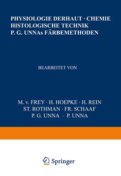 Physiologie der Haut-Chemie Histologische Technik P. G. Unnas Färbemethoden von Frey,  NA, Hoepke,  NA, Rein,  NA, Rothman,  NA, Schaaf,  NA, Unna,  NA