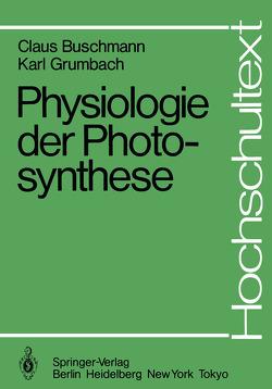 Physiologie der Photosynthese von Buschmann,  C., Grumbach,  K.