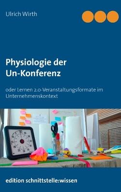 Physiologie der Un-Konferenz von Wirth,  Ulrich