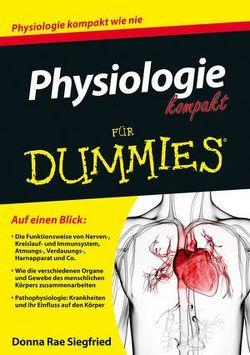 Physiologie kompakt für Dummies von Siegfried,  Donna Rae