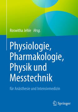Physiologie, Pharmakologie, Physik und Messtechnik für Anästhesisten und Intensivmediziner von Jehle,  Roswitha