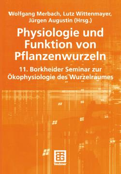 Physiologie und Funktion von Pflanzenwurzeln von Augustin,  Jürgen, Merbach,  Wolfgang, Wittenmayer,  Lutz