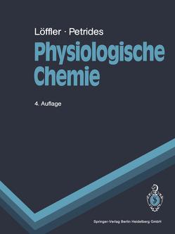 Physiologische Chemie von Löffler,  G., Petrides,  P.E.