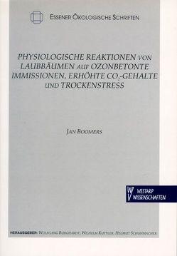 Physiologische Reaktionen von Laubbäumen auf ozonbetonte Immissionen, erhöhte CO₂-Gehalte und Trockenstress von Boomers,  Jan, Burghardt,  Wolfgang, Kuttler,  Wilhelm, Schuhmacher,  Helmut