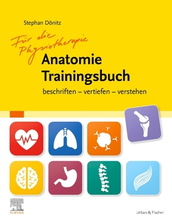 Für die Physiotherapie Anatomie Trainingsbuch von Dönitz,  Stephan