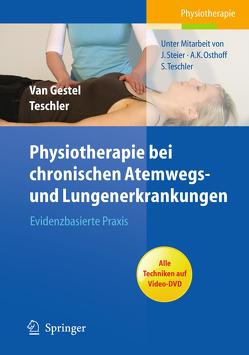 Physiotherapie bei chronischen Atemwegs- und Lungenerkrankungen von Osthoff,  A.K., Steier,  J., Teschler,  Helmut, Teschler,  S., van Gestel,  Arnoldus