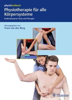 Physiotherapie für alle Körpersysteme von van den Berg,  Frans