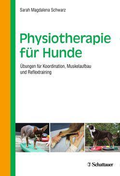 Physiotherapie für Hunde von Schwarz,  Sarah Magdalena