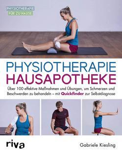 Physiotherapie-Hausapotheke von Kießling,  Gabriele