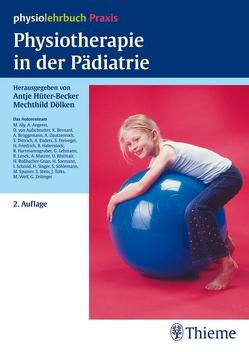 Physiotherapie in der Pädiatrie von Dölken,  Mechthild, Hüter-Becker,  Antje