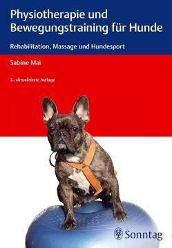 Physiotherapie und Bewegungstraining für Hunde von Mai,  Sabine