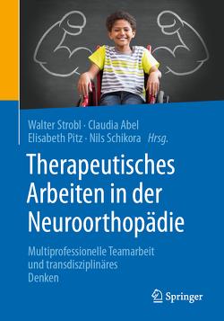 Physiotherapie und Ergotherapie bei neurologisch bedingten Behinderungen von Abel,  Claudia, Pitz,  Elisabeth, Schikora,  Nils, Strobl,  Walter