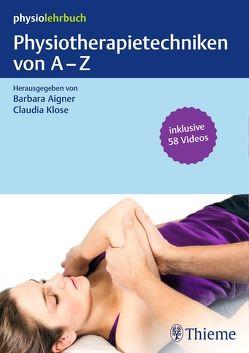Physiotherapietechniken von A-Z von Aigner,  Barbara, Klose,  Claudia