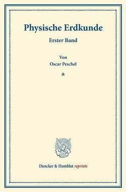 Physische Erdkunde. von Leipoldt,  Gustav, Peschel,  Oscar