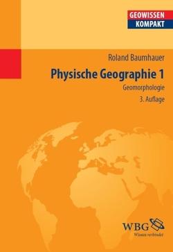 Physische Geographie 1 von Baumhauer,  Roland, Cyffka,  Bernd, Schmude,  Jürgen