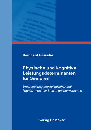 Physische und kognitive Leistungsdeterminanten für Senioren von Grässler,  Bernhard