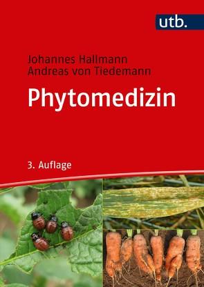 Phytomedizin von Hallmann,  Johannes, von Tiedemann,  Andreas