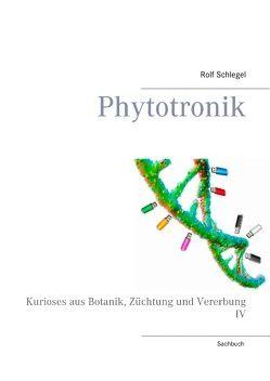 Phytotronik von Schlegel,  Rolf