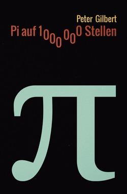 Pi auf 1000000 Stellen von Gilbert,  Peter
