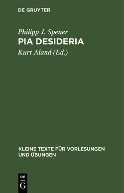 Pia Desideria von Aland,  Kurt, Spener,  Philipp J.