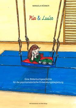 Pia & Luise von Rösner,  Manuela