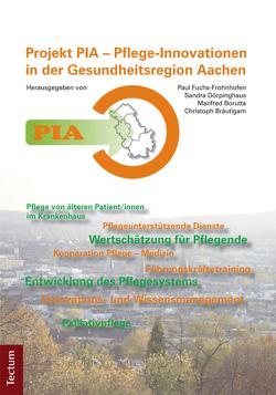 PIA – Pflege-Innovationen in der Gesundheitsregion Aachen von Borutta,  Martin, Bräutigam,  Christoph, Dörpinghaus,  Sandra, Frohnhofen,  Fuchs