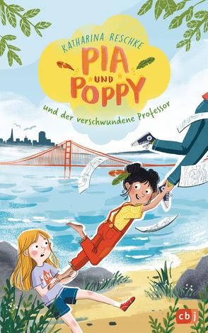 Pia & Poppy und der verschwundene Professor von Behl,  Anne-Kathrin, Reschke,  Katharina