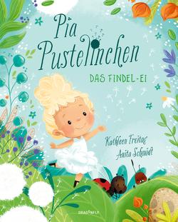 Pia Pustelinchen – Das Findelei von Freitag,  Kathleen, Schmidt,  Anita