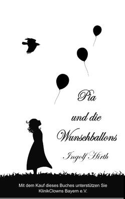 Pia und die Wunschballons von Hirth,  Ingolf