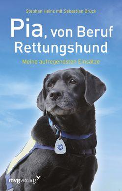 Pia, von Beruf Rettungshund von Brück,  Sebastian, Heinz,  Stephan, Heinz,  Stephan; Brück