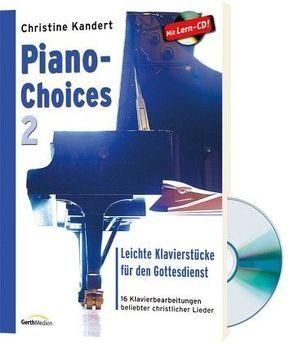 Piano-Choices 2 (Notenausgabe + CD) von Kandert,  Christine