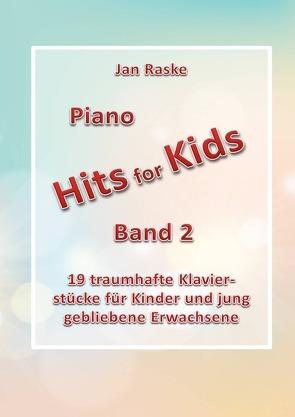 """Piano Hits for Kids"" / Piano Hits for Kids Band 2 von Raske,  Jan"