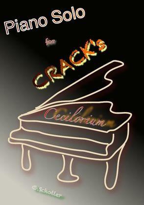 Piano Solo for Cracks von Scholler,  Gunter