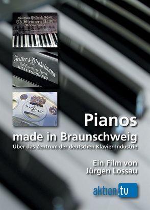 Pianos made in Braunschweig von Lossau,  Jürgen