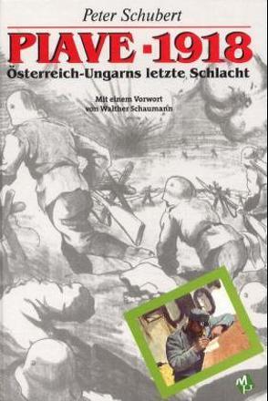 Piave – 1918 von Schubert,  Peter